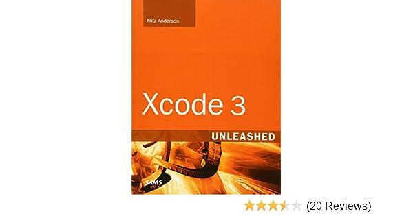 Xcode 3 Unleashed: Fritz Anderson: 9780321552631: Amazon com