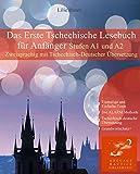 Das Erste Tschechische Lesebuch für Anfänger: Stufen A1 und A2 Zweisprachig mit tschechisch-deutscher Übersetzung