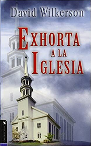 David Wilkerson Exhorta a la Iglesia: Amazon.es: David R ...