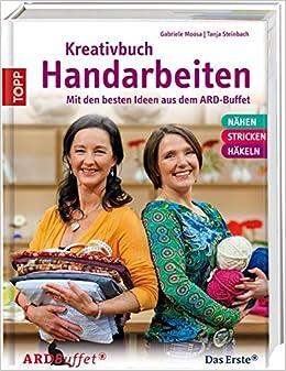 Kreativbuch Handarbeiten Modelle Aus Dem Ard Buffet Grundlagen