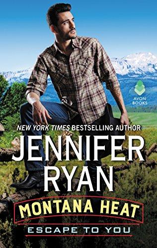 Montana Heat: Escape to You: A Montana Heat Novel cover