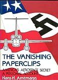 The Vanishing Paperclips America's Aerospace Secret 9780914144359