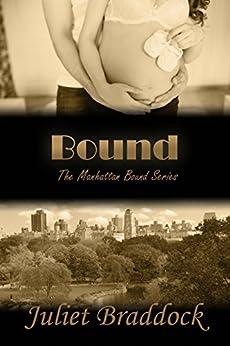 BOUND (The Manhattan Bound Series Book 4) by [Braddock, Juliet]