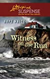 Witness on the Run (Love Inspired Suspense)