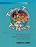Talking Funny for Money: An Introduction to the Cartoon/Character/Looping Area of Voice-Overs (Applause Books)