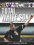 img - for Total White Sox: The Definitive Encyclopedia of the Chicago White Sox book / textbook / text book