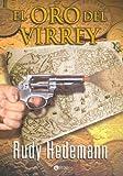 El Oro Del Virrey (Spanish Edition)