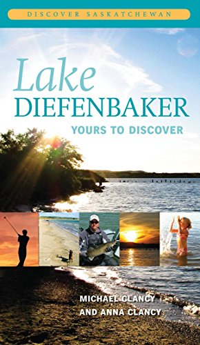 Lake Diefenbaker: Yours to Discover (DS:GB)