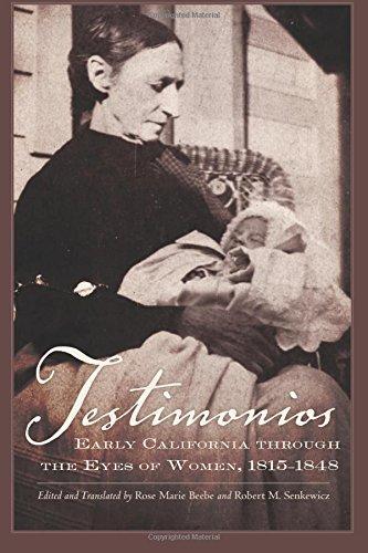 Testimonios: Early California through the Eyes of Women, 1815–1848 (Tapa Blanda)