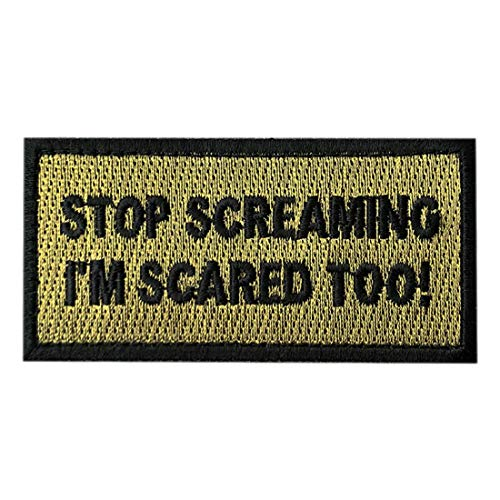 - Stop Screaming I'm Scared Too Tactical Patch (Hook -3.0 X 1.5-MS19)