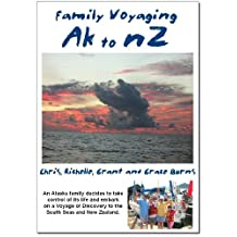 Family Voyaging - Ak to nZ: A Complete Guide to Family Survival