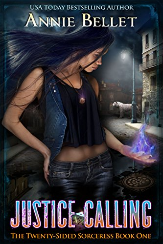 Justice Calling (The Twenty-Sided Sorceress Book 1) by [Bellet, Annie]
