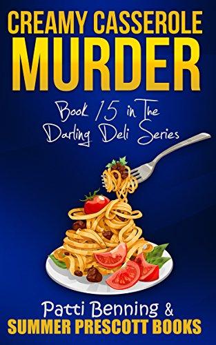 Creamy Casserole Murder: Book 15 in The Darling Deli Series ()