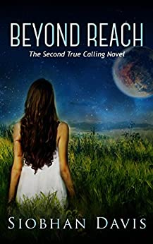 Beyond Reach (True Calling Book 3) by [Davis, Siobhan]