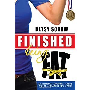 Learn more about the book, Finished Being Fat: An Accidental Adventure in Losing Weight & Learning How to Finish