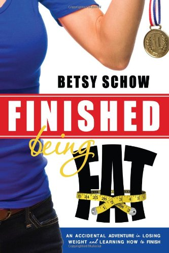 finished-being-fat-an-accidental-adventure-in-losing-weight-and-learning-how-to-finish