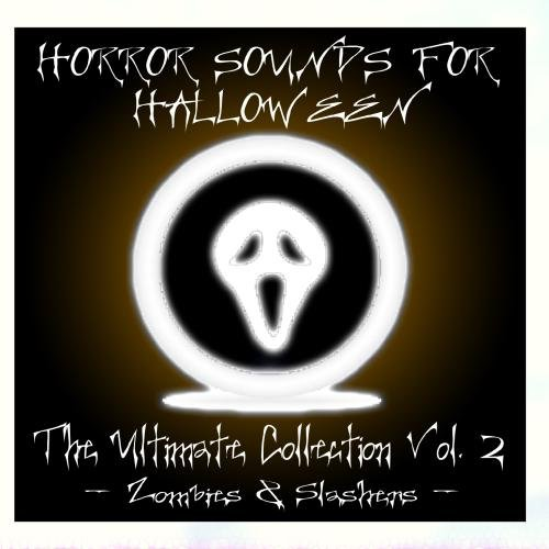 Horror Sounds For Halloween - The Ultimate Collection Volume 2 (Zombies & -