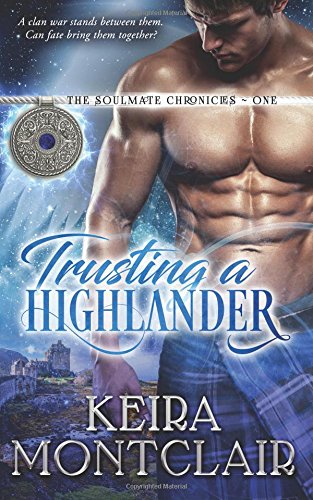 Trusting a Highlander (The Soulmate Chronicles) (Volume 1)