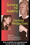 Surviving the Academy, Danusia Malina and Sian Maslin-Prothero, 0750709243