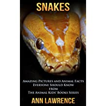 Snakes: Amazing Pictures and Animal Facts Everyone Should Know (The Animal Kids' Books Series Book 2)