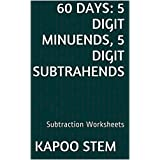 60 Subtraction Worksheets with 5-Digit Minuends, 5-Digit Subtrahends: Math Practice Workbook (60 Days Math Subtraction Series 15)