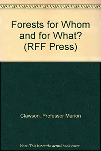 Forests for Whom and for What? (RFF Press)