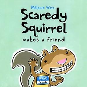 Scaredy Squirrel Makes a Friend Audiobook