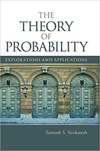 The Theory of Probability: Explorations and Applications
