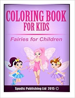 Book Coloring Book for Kids: Fairies for Chidren by Spudtc Publishing Ltd (2015-02-20)