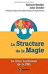 La Structure de la Magie - Le livre fondateur de la PNL