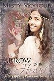 Arrow To His Heart (Stripling Warrior Book 4)