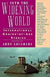 img - for BY Loughery, John ( Author ) [{ Into the Widening World: International Coming-Of-Age Stories By Loughery, John ( Author ) Jan - 17- 1995 ( Paperback ) } ] book / textbook / text book