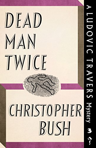 Dead Man Twice: A Ludovic Travers Mystery by [Bush, Chriatopher]