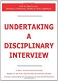 Undertaking a Disciplinary Interview - What You Need to Know, James Smith, 1743047762
