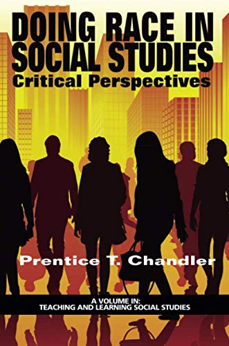 Doing Race in Social Studies: Critical Perspectives (Teaching and Learning Social Studies)