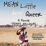Mean Little Deaf Queer: A Memoir   Terry Galloway