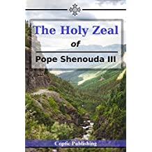 The Holy Zeal of Pope Shenouda III