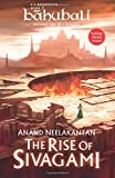 The Rise of Sivagami: Book 1 ofBaahubali - Before the Beginning