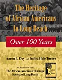 The Heritage of African-Americans in Long Beach, Aaron L. Day and Indira Kaletucker, 0741435144