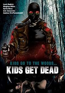 Kids Go To The Woods... Kids Get Dead