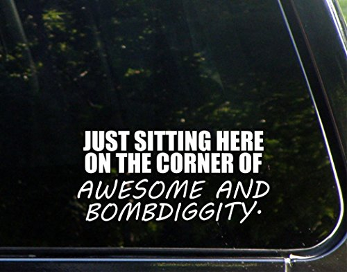 Just Sitting Here On The Corner Of Awesome And Bombdiggity. - 7 3/4