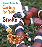 Slinky's Guide to Caring for Your Snake (Pets' Guides)