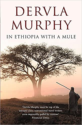In Ethiopia With a Mule: Dervla Murphy: 9780719565113: Amazon com: Books