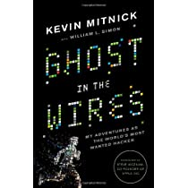 Ghost In The Wires My Adventures As The Worlds Most Wanted Hacker By Kevin D Mitnick