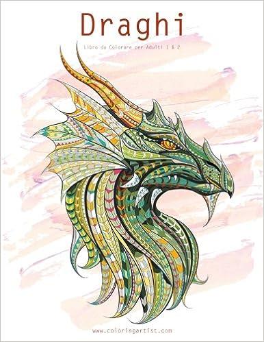 Amazon Com Draghi Libro Da Colorare Per Adulti 1 2 Italian