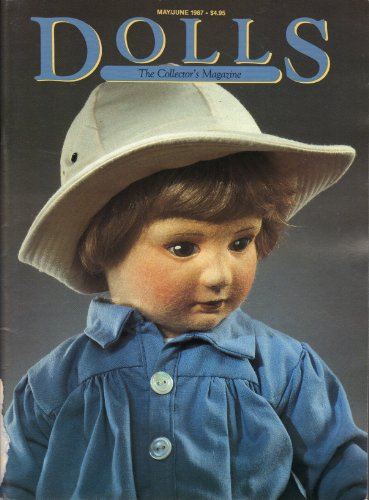Dolls the Collector's Magazine (May/June 1987, Volume 6, Number 3)