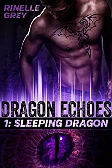Sleeping Dragon (Dragon Echoes Book 1) by [Grey, Rinelle]