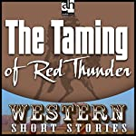 The Taming of Red Thunder | Max Brand