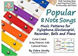 img - for Popular 8 Note Songs: Music Patterns for Xylophone, Glockenspiel, Recorder, Bells and Piano book / textbook / text book