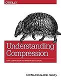 Understanding Compression: Data Compression for
